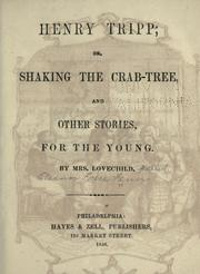 Cover of: Henry Tripp; or, Shaking the crabtree, and other stories, for the young