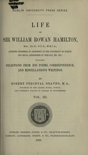 Cover of: Life of Sir William Rowan Hamilton, Andrews professor of astronomy in the University of Dublin, and Royal astronomer of Ireland, including selections from his poems, correspondence, and miscellaneous writings