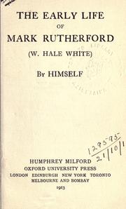 Cover of: The early life of Mark Rutherford (W. Hale White) by himself