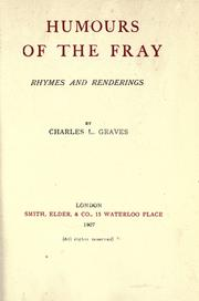 Cover of: Humours of the fray, rhymes and renderings
