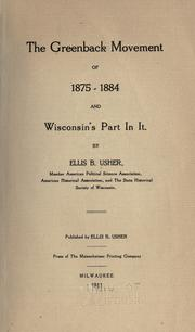 Cover of: The greenback movement of 1875-1884 and Wisconsin's part in it