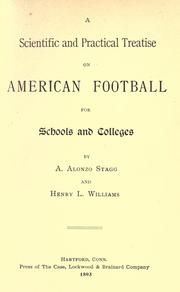 Cover of: A scientific and practical treatise on American football for schools and colleges