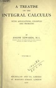 A treatise on the integral calculus by Joseph Edwards