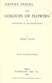 Cover of: The colours of flowers: as illustrated in British flora