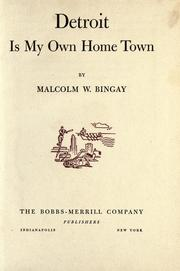 Cover of: Detroit is my own home town by Malcolm Wallace Bingay