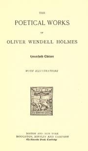 Cover of: The poetical works of Oliver Wendell Holmes by Oliver Wendell Holmes, Sr.