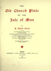 Cover of: The old church plate of the Isle of Man