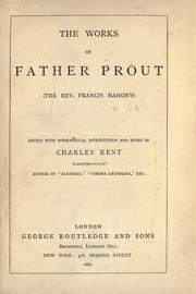 The works of Father Prout (the Rev. Francis Mahony) by Francis Sylvester Mahony