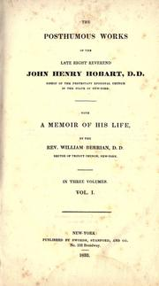 Cover of: The posthumous works of the Late Right Reverend John Henry Hobart, D.D