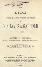 Cover of: The life, speeches and public services of Gen. James A. Garfield of Ohio