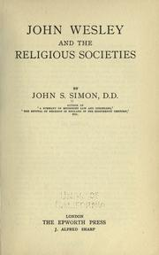 John Wesley and the religious societies by John Smith Simon