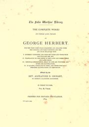 Cover of: The complete works in verse and prose of George Herbert ..