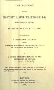 Cover of: The position of the Right Rev. Samuel Wilberforce, Lord Bishop of Oxford, in reference to ritualism |