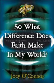 Cover of: So what difference does faith make in my world?