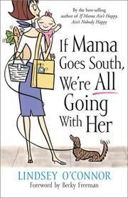 Cover of: If Mama Goes South, Were All Going with Her | Lindsey O