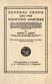 Cover of: General Crook and the fighting Apaches: treating also of the part borne by Jimmie Dun in the days, 1871-1886