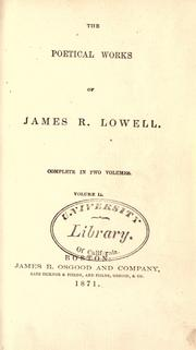 Cover of: The poetical works of James R. Lowell: complete in two volumes.