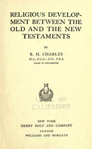 Religious development between the Old and the New Testaments by R. H. Charles