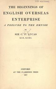 The beginnings of English overseas enterprise by Lucas, Charles Prestwood Sir