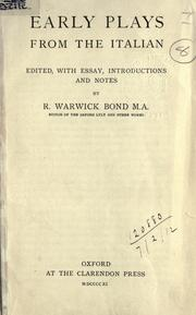 Early plays from the Italian by R. Warwick Bond