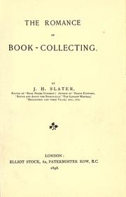 The romance of book-collecting by J. Herbert Slater