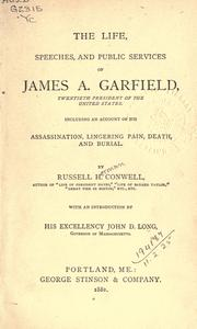 Cover of: The life, speeches, and public services of James A. Garfield