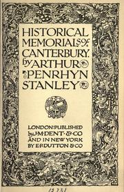 Historical memorials of Canterbury by Stanley, Arthur Penrhyn
