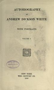 Cover of: Autobiography of Andrew Dickson White