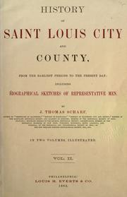 Cover of: History of Saint Louis City and County by J. Thomas Scharf