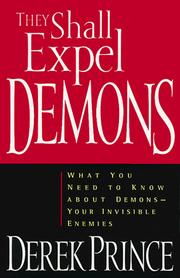Cover of: They shall expel demons: what you need to know about demons--your invisible enemies