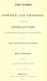 Cover of: The works of Cowper and Thomson: including many letters and poems never before published in this country : with a new and interesting memoir of the life of Thomson.