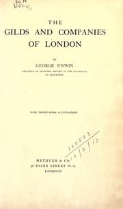 The gilds and companies of London by George Unwin