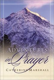 Cover of: Adventures in prayer | Marshall, Catherine