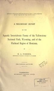 Cover of: A preliminary report on the aquatic invertebrate fauna of the Yellowstone National Park, Wyoming: and of the Flathead Region of Montana.