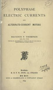 Polyphase electric currents and alternate-current motors by Silvanus Phillips Thompson