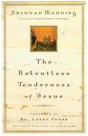 Cover of: The Relentless Tenderness of Jesus