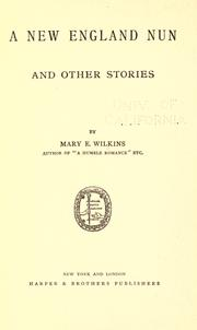 independence over emotions in a new england nun a short story by mary eleanor wilkins freeman