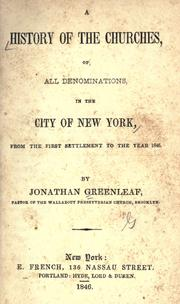 Cover of: A history of the churches, of all denominations, in the city of New York, from the first settlement to the year 1846
