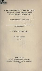 A bibliographical and critical account of the rarest books in the English language by John Payne Collier