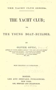Cover of: The yacht club; or, The young boat-builder