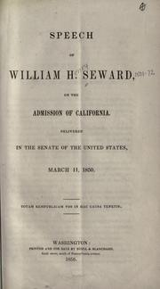 Cover of: Speech of William H. Seward, on the admission of California