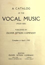 Cover of: A catalog of the vocal music (folio size) published by Oliver Ditson Company. Complete to April 1, 1913