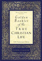 Cover of: Golden booklet of the true Christian life | Jean Calvin