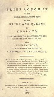 Cover of: A brief account of the moral and political acts of the kings and queens of England from William the Conqueror to the Revolution in the year 1688