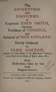 Cover of: The adventures and discourses of Captain John Smith, sometime President of Virginia and Admiral of New England