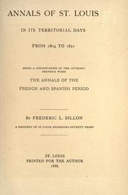 Annals of St. Louis in its territorial days, from 1804 to 1821 by Frederic Louis Billon
