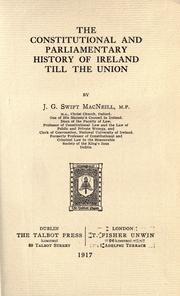 The Constitutional and Parliamentary History of Ireland till the Union by J. G. Swift MacNeill