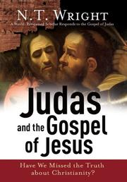 Cover of: Judas and the Gospel of Jesus: Have We Missed the Truth about Christianity?