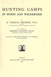 Cover of: Hunting camps in wood and wilderness by Hesketh Vernon Hesketh-Prichard