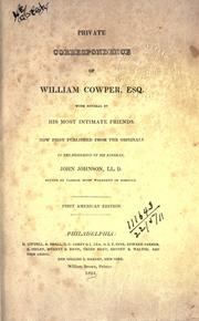 Cover of: Private correspondence with several of his most intimate friends: Now first published from the originals in the possession of his kinsman, John Johnson.